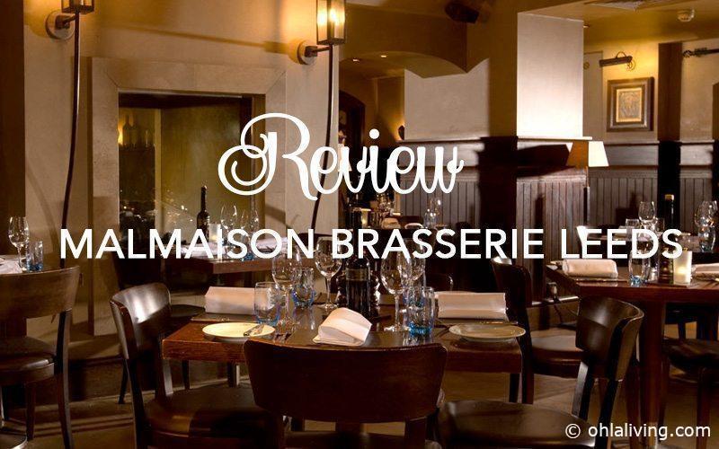 Review: Malmaison Brasserie Leeds
