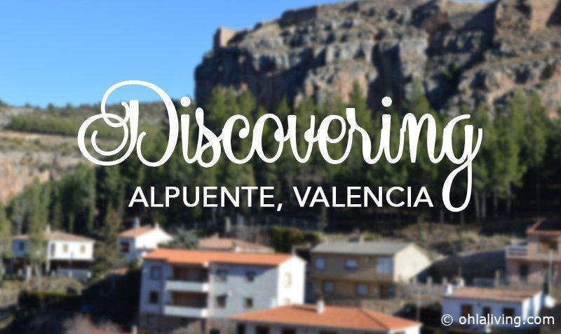 Discovering Alpuente Valencia