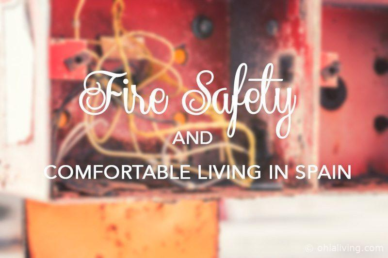 Fire Safety and Comfortable Living In Spain
