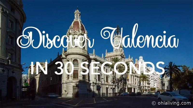 Discover Valencia in 30 seconds