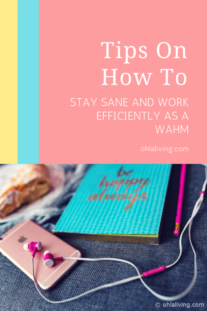 Tips On How To Stay Sane And Work Efficiently As A WAHM